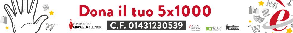 Dona il tuo 5x1000 alla Fondazione Grosseto Cultura